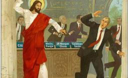 A painting depicting Jesus clearing the Temple of the money changers, with a whip. The money changers are wearing modern-day suits and are sitting behind placards with the names of major US banks on them.